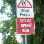 Yeah, blind people! What the heck?