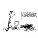Calvin & Hobbes got it right.